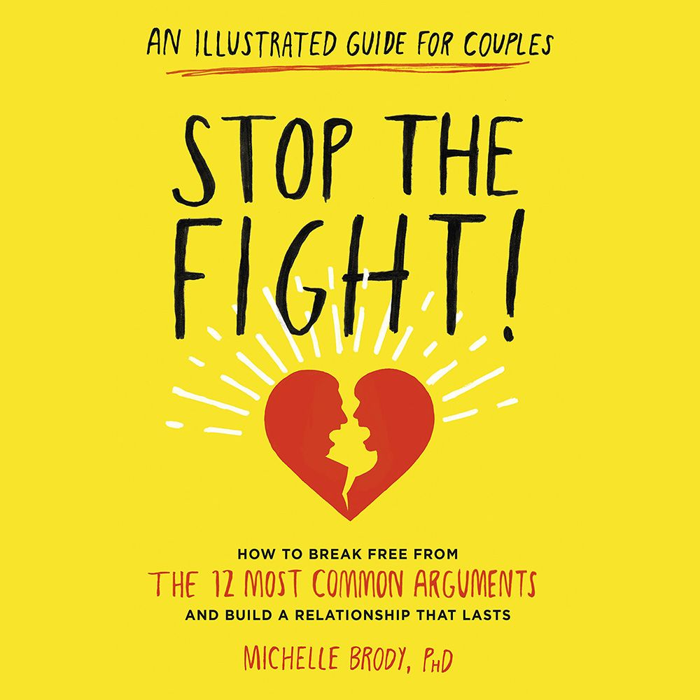 Stop the Fight! An Illustrated Guide for Couples How to Break Free from the 12 Most Common Arguments and Build a Relationship That Lasts